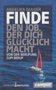 Buch: Finde den Job, der dich glücklich macht.