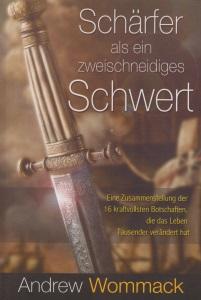 Buchtitel: Andrew Wommack - Schärfer als ein zweischneidiges Schwert
