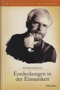 Buchcover: Entdeckungen in der Einsamkeit - Peter Strauch