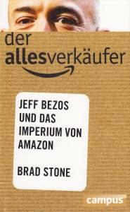 Der Allesverkäufer – Jeff Bezos und das Imperium von Amazon