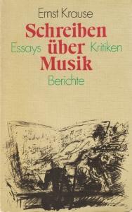 Buchtitel: Ernst Krause - Schreiben über Musik