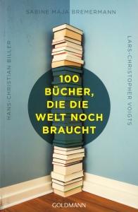 Buchtitel: 100 Bücher, die die Welt noch braucht