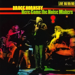 CD-Cover: Bruce Hornsby - Here come the Noise Makers