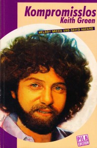 Kompromisslos – Keith Green