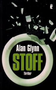 """Alan Glynn – Stoff (oder: """"Ohne Limit"""")"""